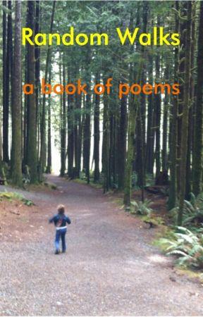 Random Walks 1- (a book of poems) by walnuthaven