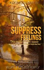 Suppress Feelings - Memories Series #2 by WorthlessButterfly