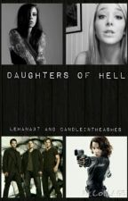 Daughters Of Hell by CandleInTheAshes