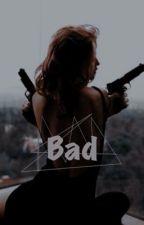 Bad Girl. [En Réécriture] by Rachelclh