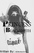 Princess Blacksmith by heroman10