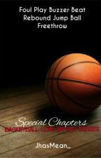 Basketball Love Affair: Special Chapter. by JhasMean_