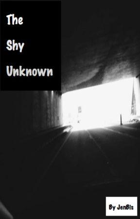The shy unknown (#Wattys2014 #Wattyawards2014) by JenBis
