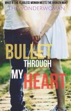 Bullet through my Heart by Thewonderwoman