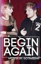 Begin Again by gotsweeran
