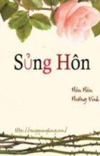 Sủng hôn- Hân Hân Hướng Vinh (Full-3S) by MiaPham94