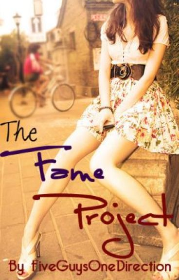 The Fame Project - A Louis Tomlinson Fan Fiction - Sequel To TMABP by FiveGuysOneDirection