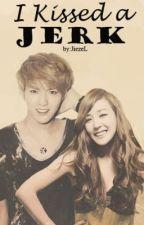 I Kissed a Jerk by JiezeL