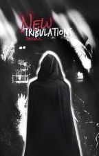 New Tribulations (Book Two In The ROAE Trilogy) by Mr__Writer