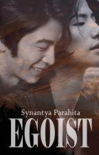 EGOIST [BOYXBOY] [END!] by SynantyaParahita