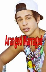 Aranged Marrage With Best Friend (AustinMahone Fanfic) by austinspiizza