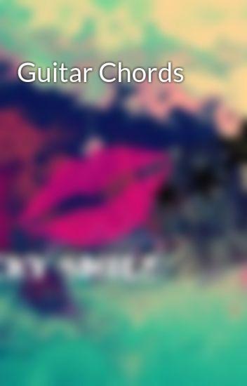 Guitar Chords - Rocky Smile - Wattpad
