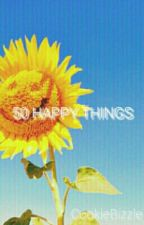 50 Things that makes us happy by CookieBizzle