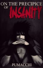 On the Precipice of Insanity [Yandere! Sasuke Uchiha x Reader] by pumacchi