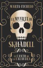 La muerte de Skhädell © [El canto de la calavera] by Marta_Cuchelo