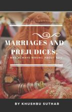Marriages and Prejudices! by KhushbuSuthar
