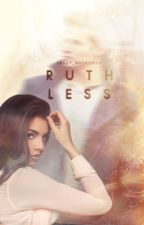 Ruthless [HOLD] by Crazy_author231