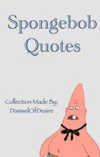 Funniest Spongebob Quotes by DamselOfDesire