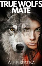 True Wolfs Mate by -AnnaKristina-