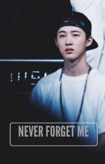 Never Forget Me || iKON's B.I/Kim Hanbin Fanfic