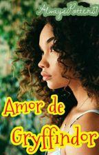 Amor De Gryffindor by AlwaysPotter27