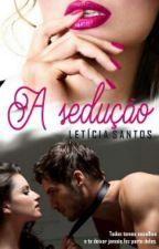 A Sedução by LeticiaSantos526