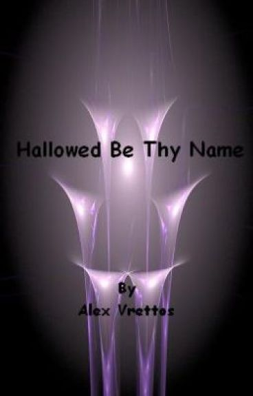 Hallowed Be Thy Name by Avrettos
