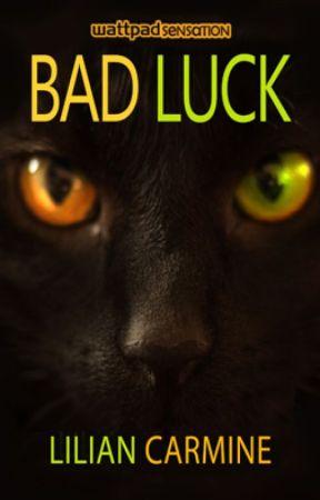 Bad Luck by liliancarmine