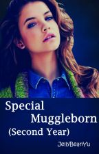 Special Muggleborn [(Second Year) (The Next Generation)] by JellybeanYu