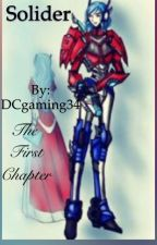 Soldier(TFP love story) by DCgaming34