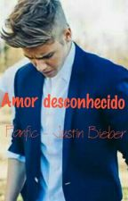 Amor desconhecido' Fanfic - Justin Bieber by Lary_Drew