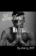 Badboy? Na toll...  by cherry_1127