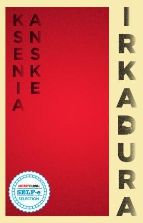 Irkadura by kseniaanske