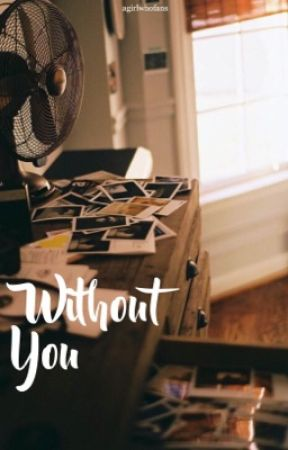 Without You by agirlwhofans