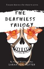 The Deathless Trilogy by SarahPerlmutter