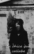La chica que callaba. by SkinnySukki