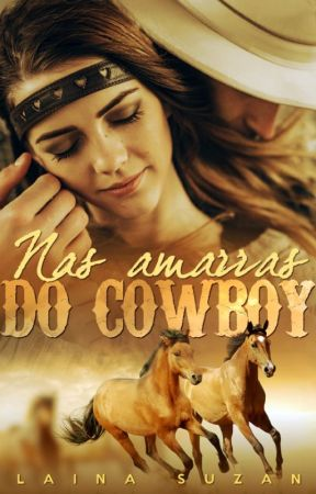 Nas Amarras do Cowboy - PARADO POR TEMPO INDETERMINADO. by LainaSuzan