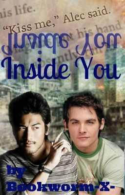 Inside You (Mortal Instruments FAN FIC:: Malec)