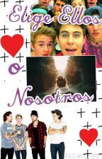 Elige ellos o Nosotros (one Direction, _____ & Magcon) by BiduleLove