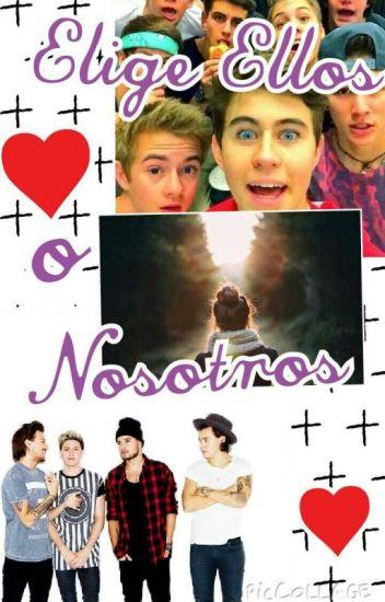Elige ellos o Nosotros (one Direction, _____ & Magcon)