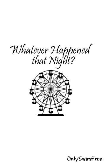 whatever happened that night? ➳ makoharu