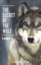 The secret of the wolf - T1 by _Tiphaine_Parm