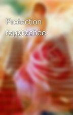 Protection rapprochée   by chouxoxo