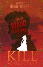 Black Blood Academy: Kill Schneider by heartruiner