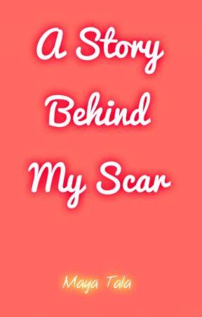 A Story Behind My Scar by Maya_Tala