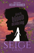 Black Blood Academy: Seige Gray by heartruiner