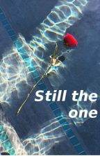 Still The One || Z.M by LittleLittleLittle