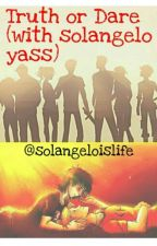 Truth or Dare (With Solangelo yass) by Solangeloislife