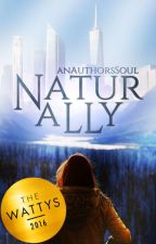 Naturally by anAuthorsSoul