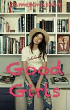 GOOD GIRLS by cameronash24